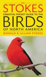 THE STOKES ESSENTIAL POCKET GUID TO THE BIRDS OF NORTH AMERICA