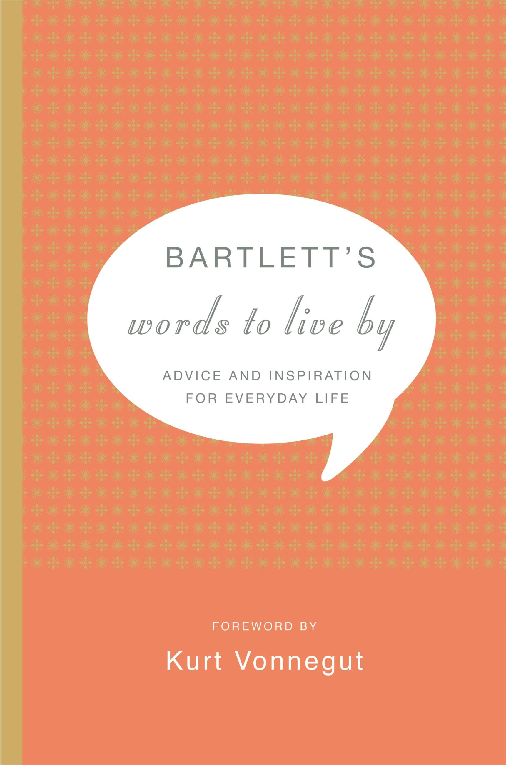 Bartlett's Words to Live By