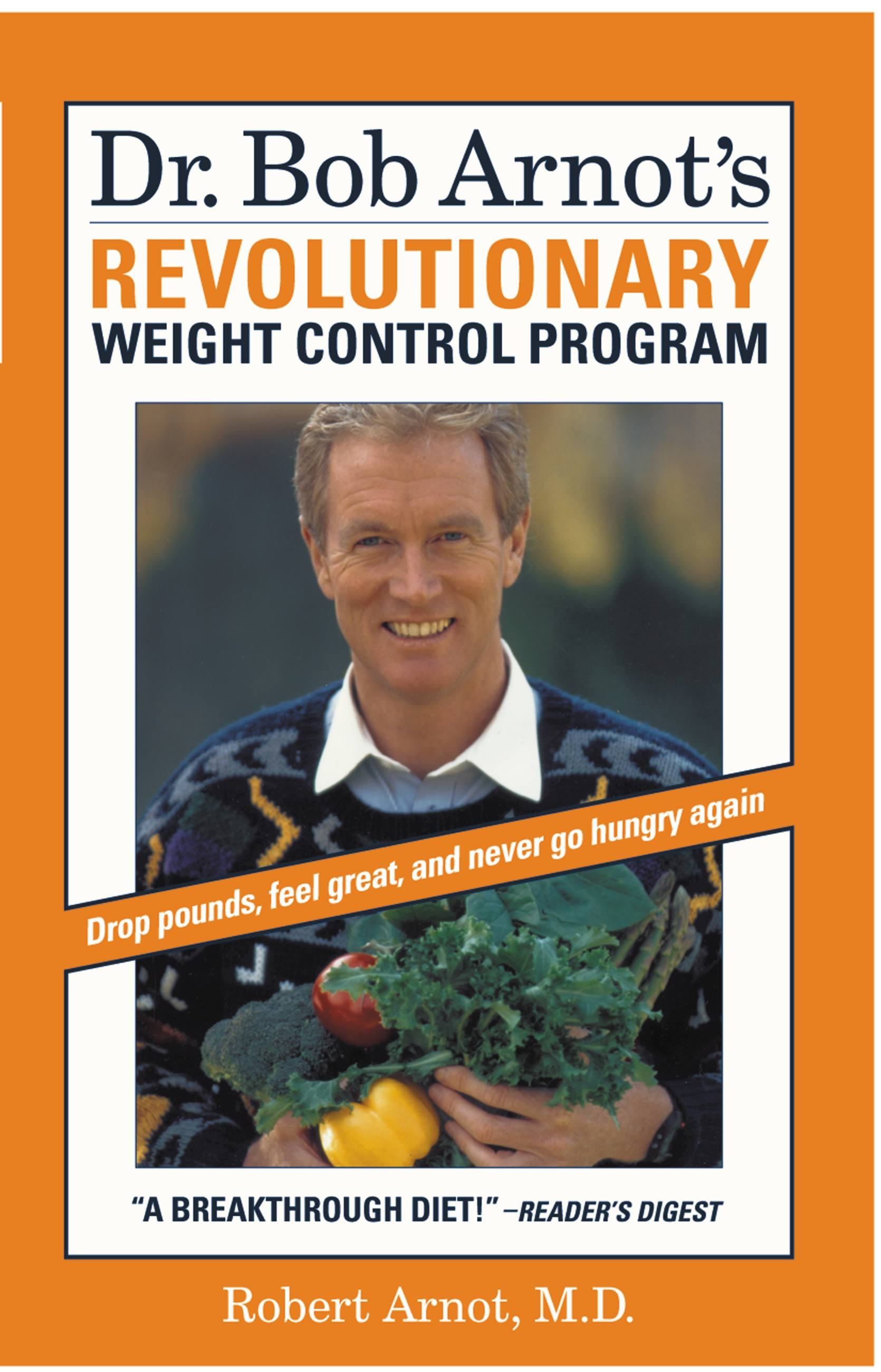 Dr. Bob Arnot's Revolutionary Weight Control Program