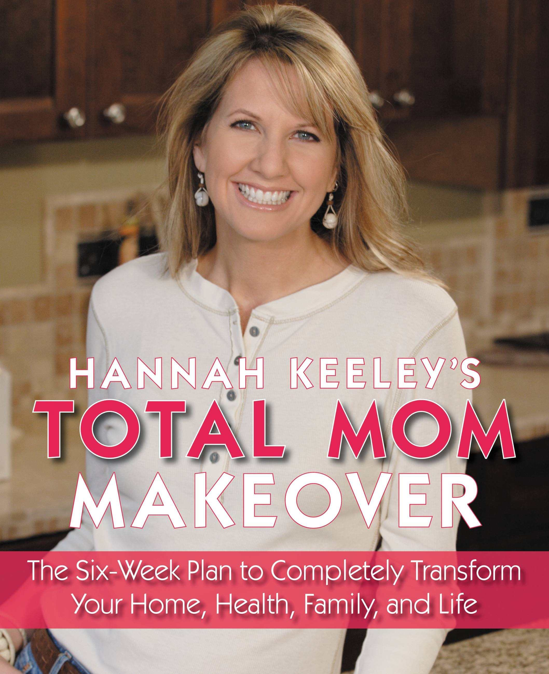 Hannah Keeley's Total Mom Makeover
