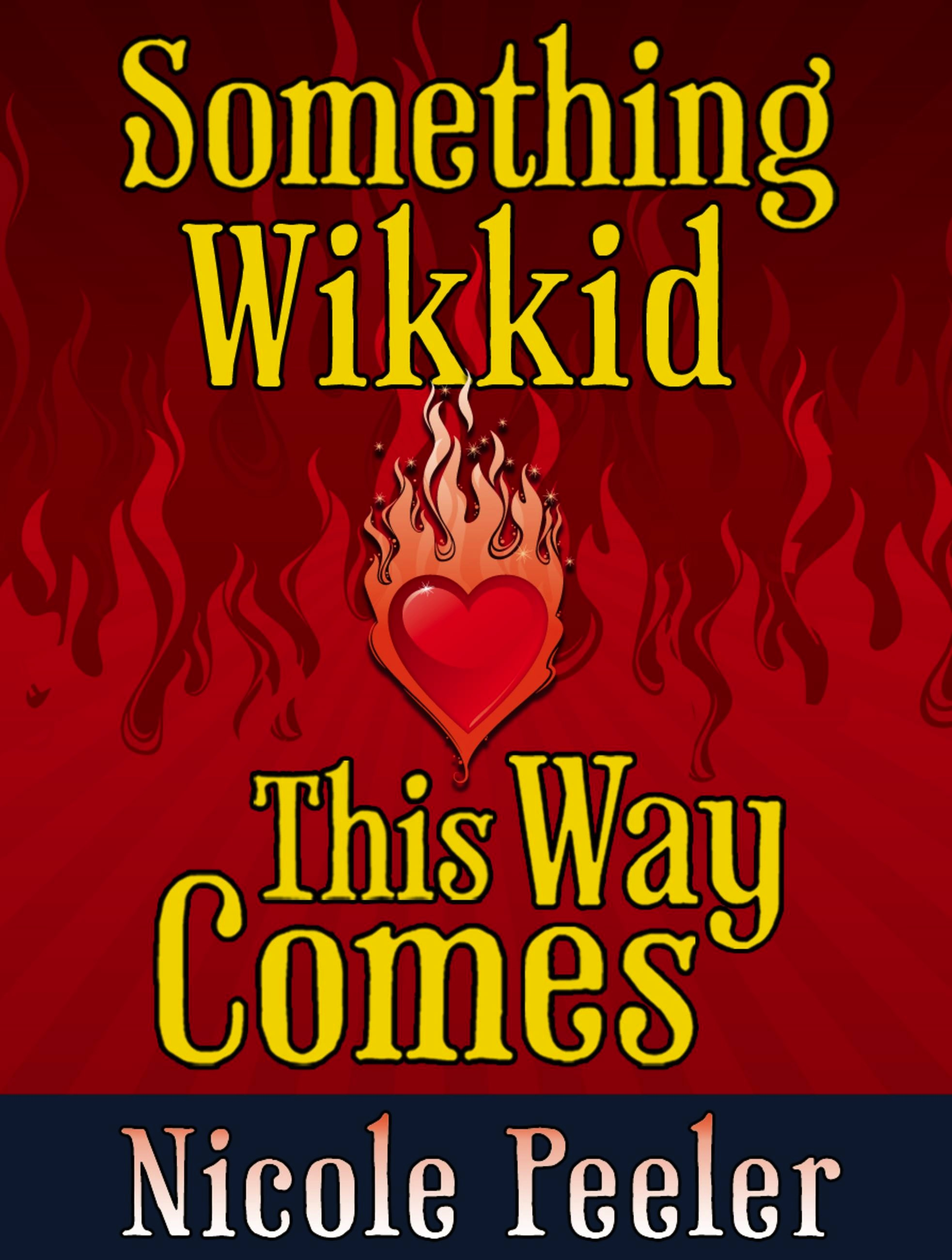 Something Wikkid This Way Comes