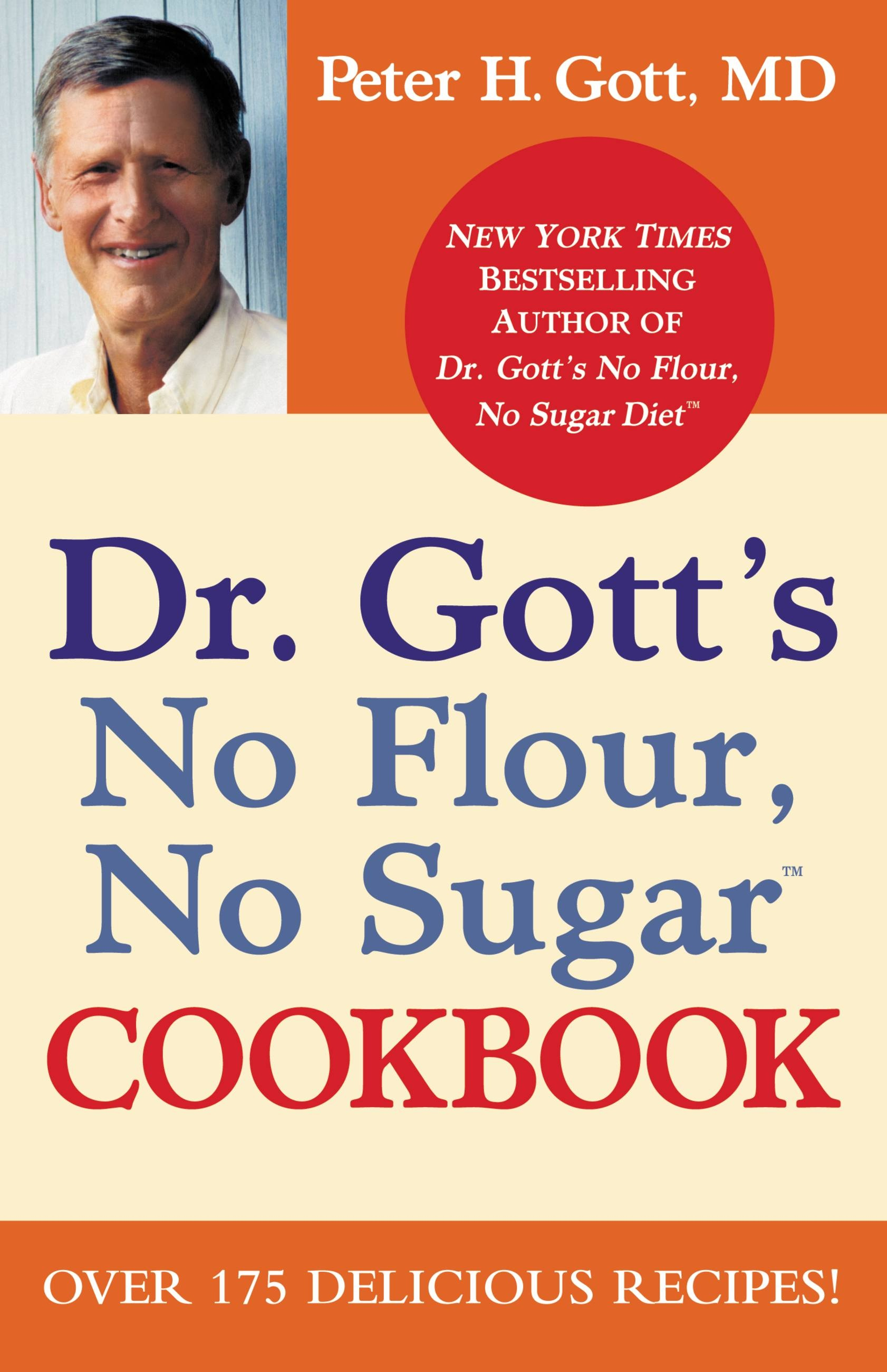Dr. Gott's No Flour, No Sugar(TM) Cookbook