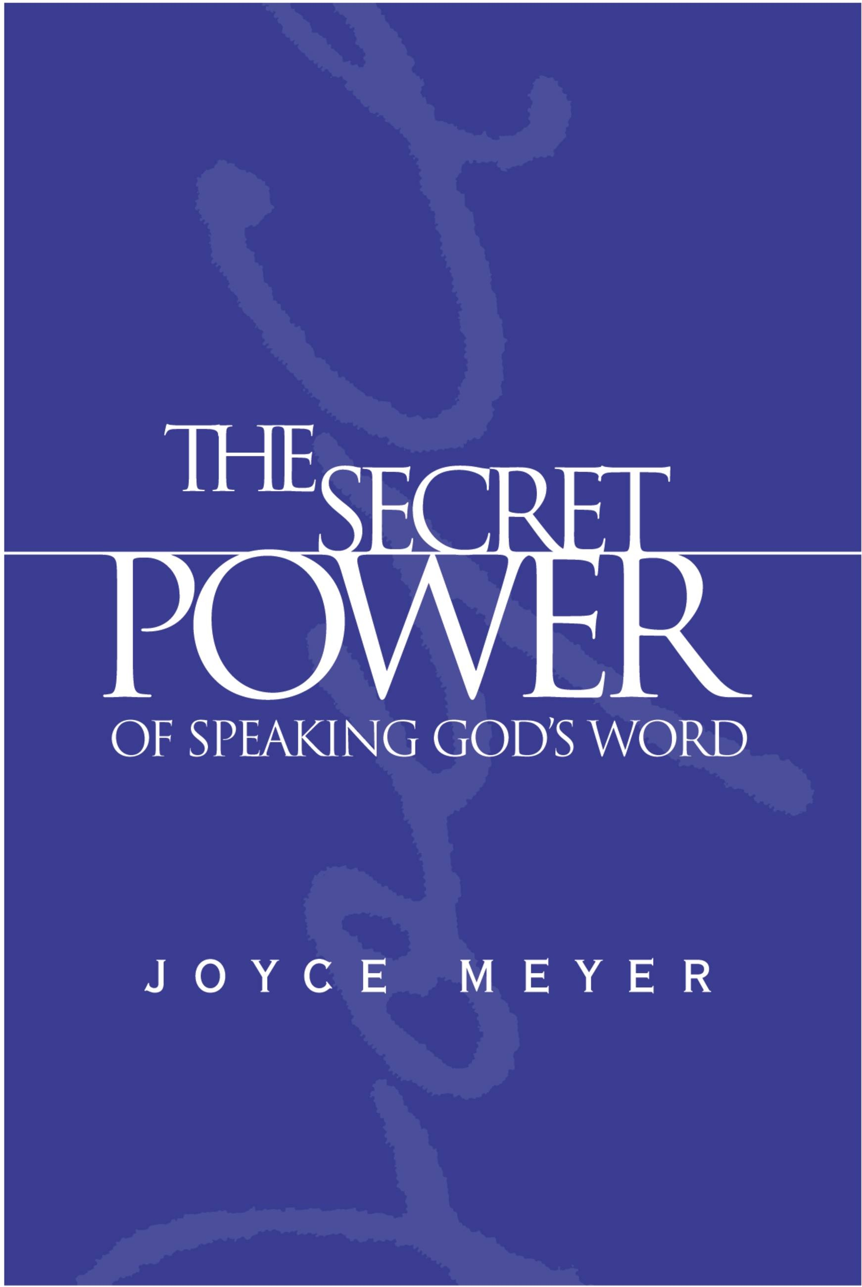 The Secret Power of Speaking God's Word