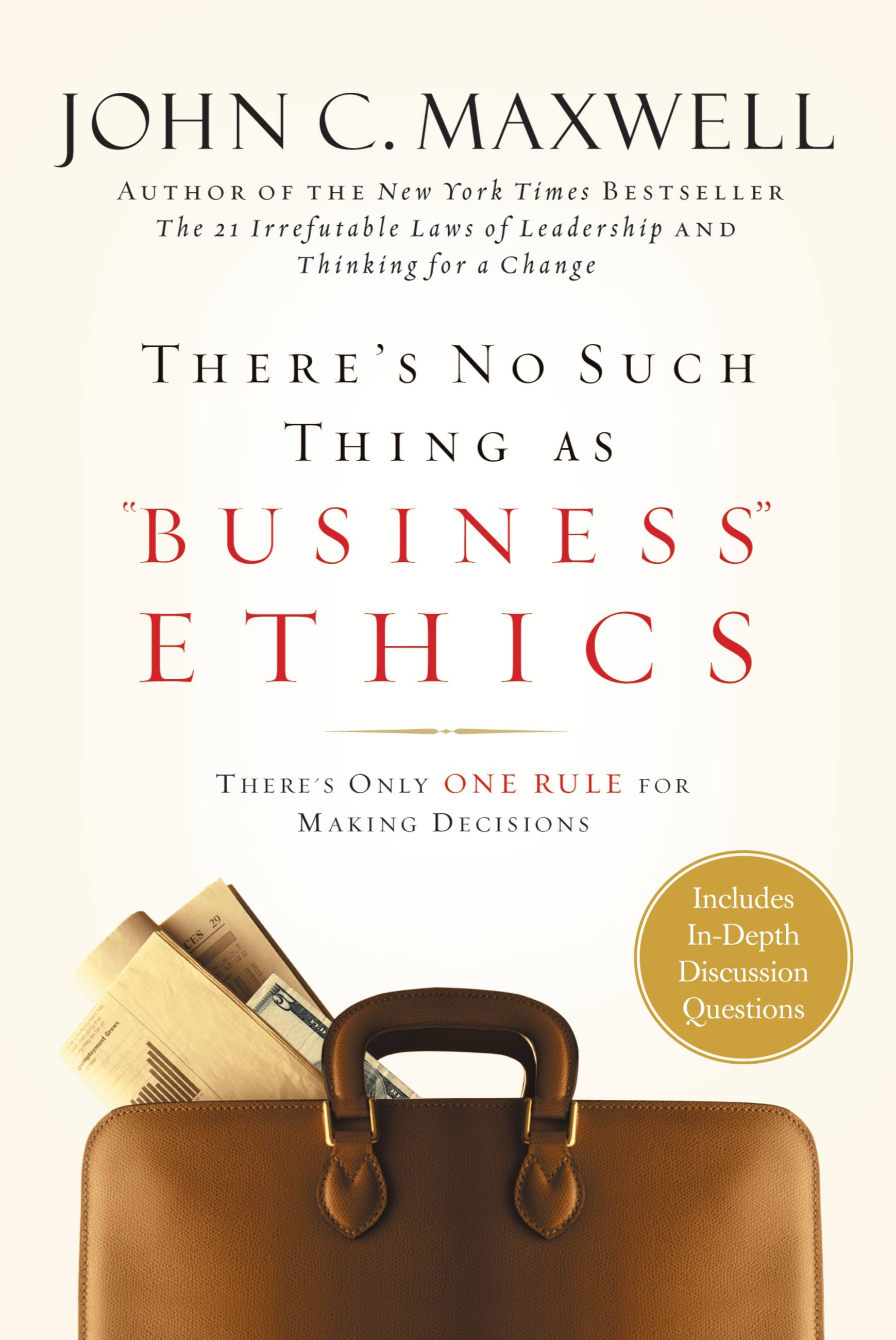 there s no such thing as business ethics there s only one rule for making decisions It is a personal issue therefore, he suggests that in business decisions, just as  in our personal life, there is only one rule for making decisions: the golden rule.