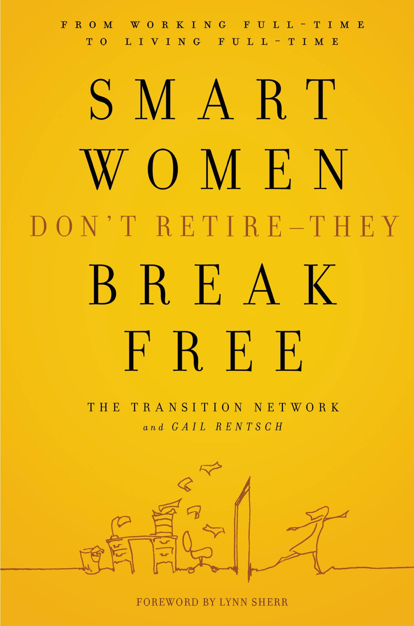 Smart Women Don't Retire -- They Break Free