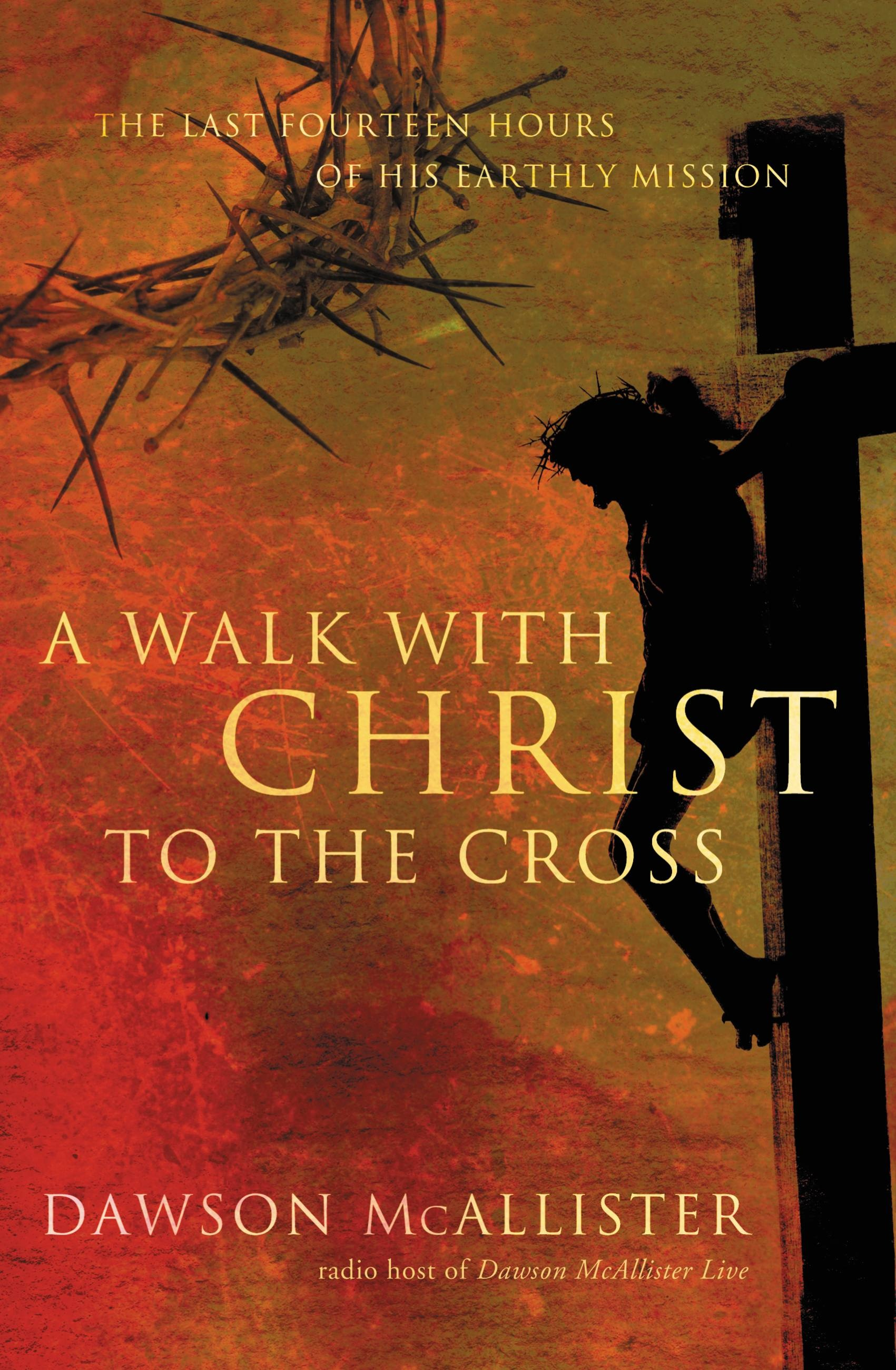A Walk with Christ to the Cross