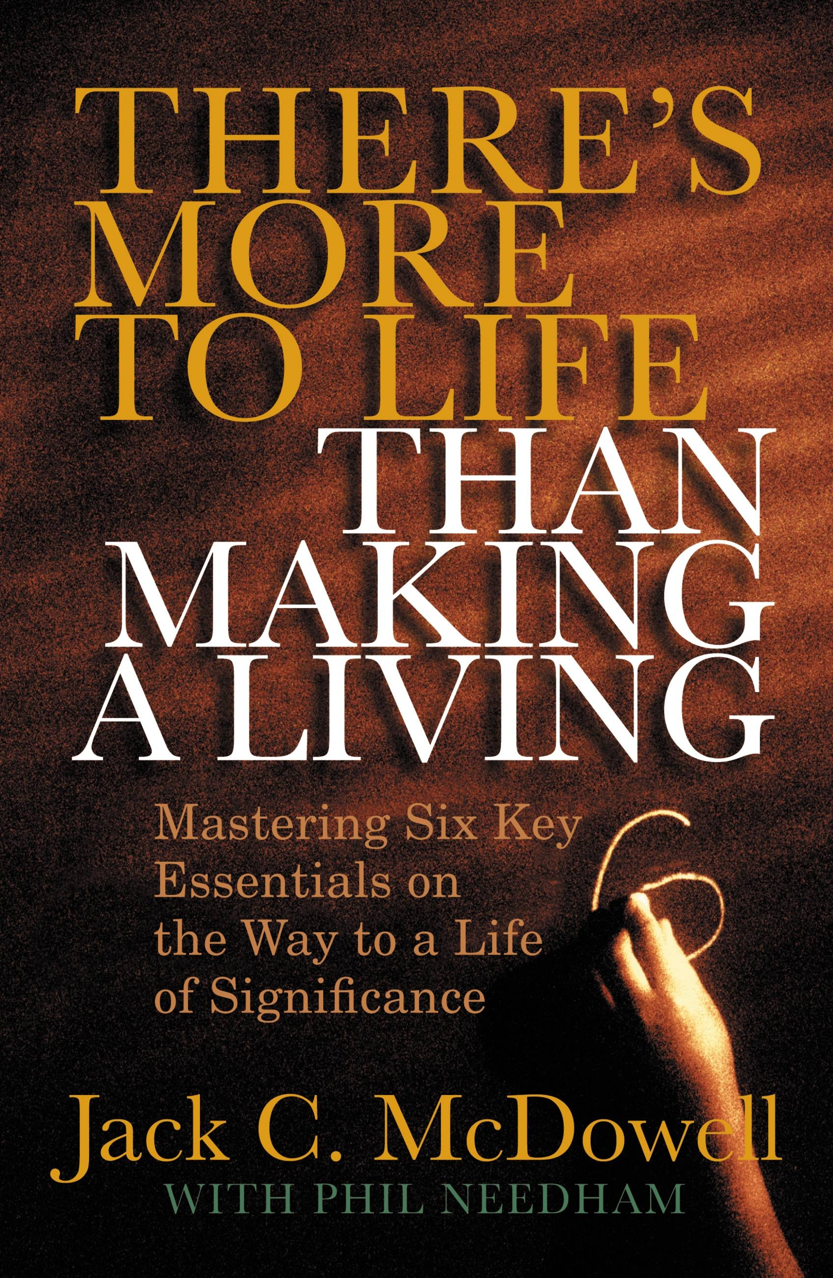 There's More to Life than Making a Living