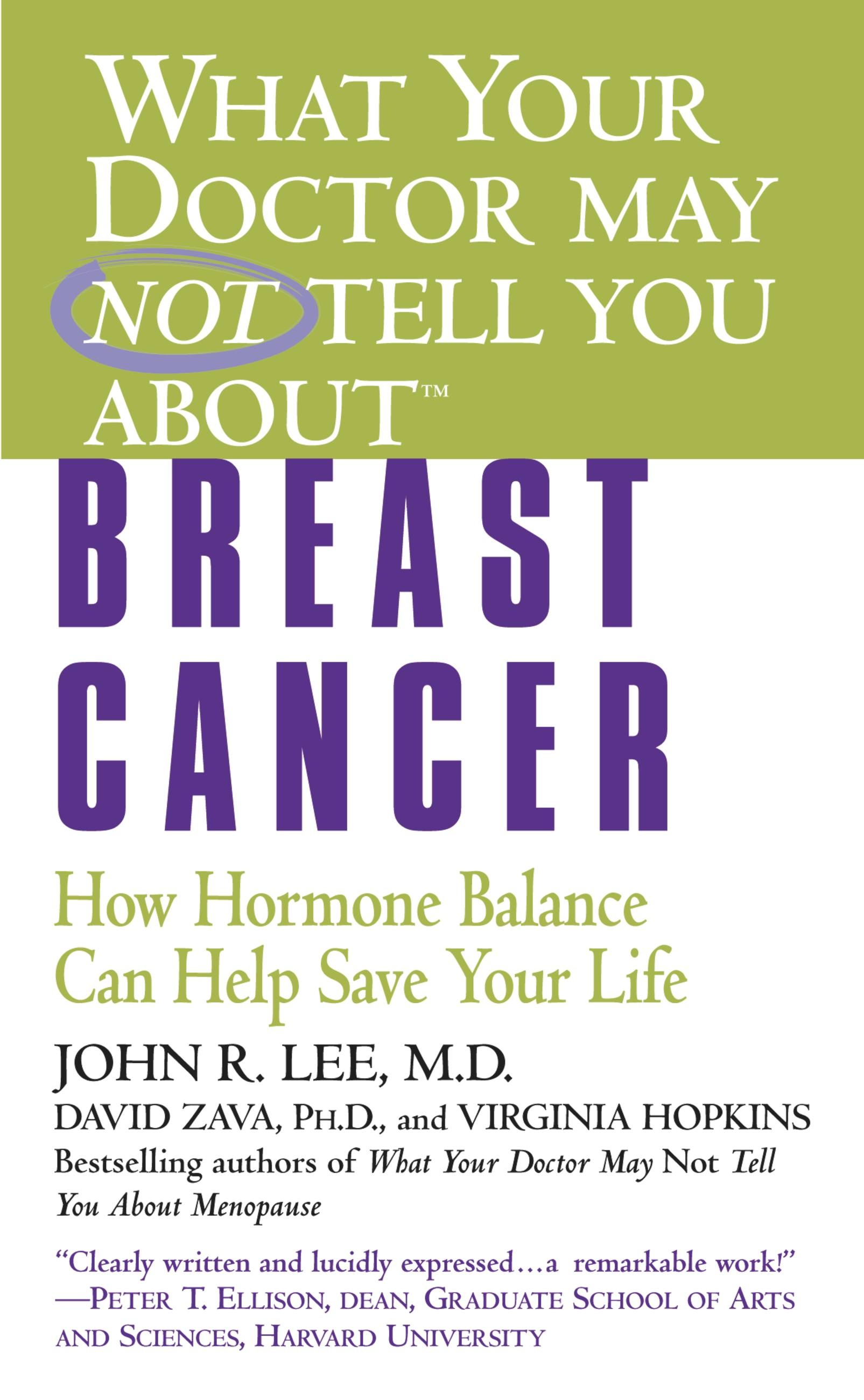 What Your Doctor May Not Tell You About(TM): Breast Cancer