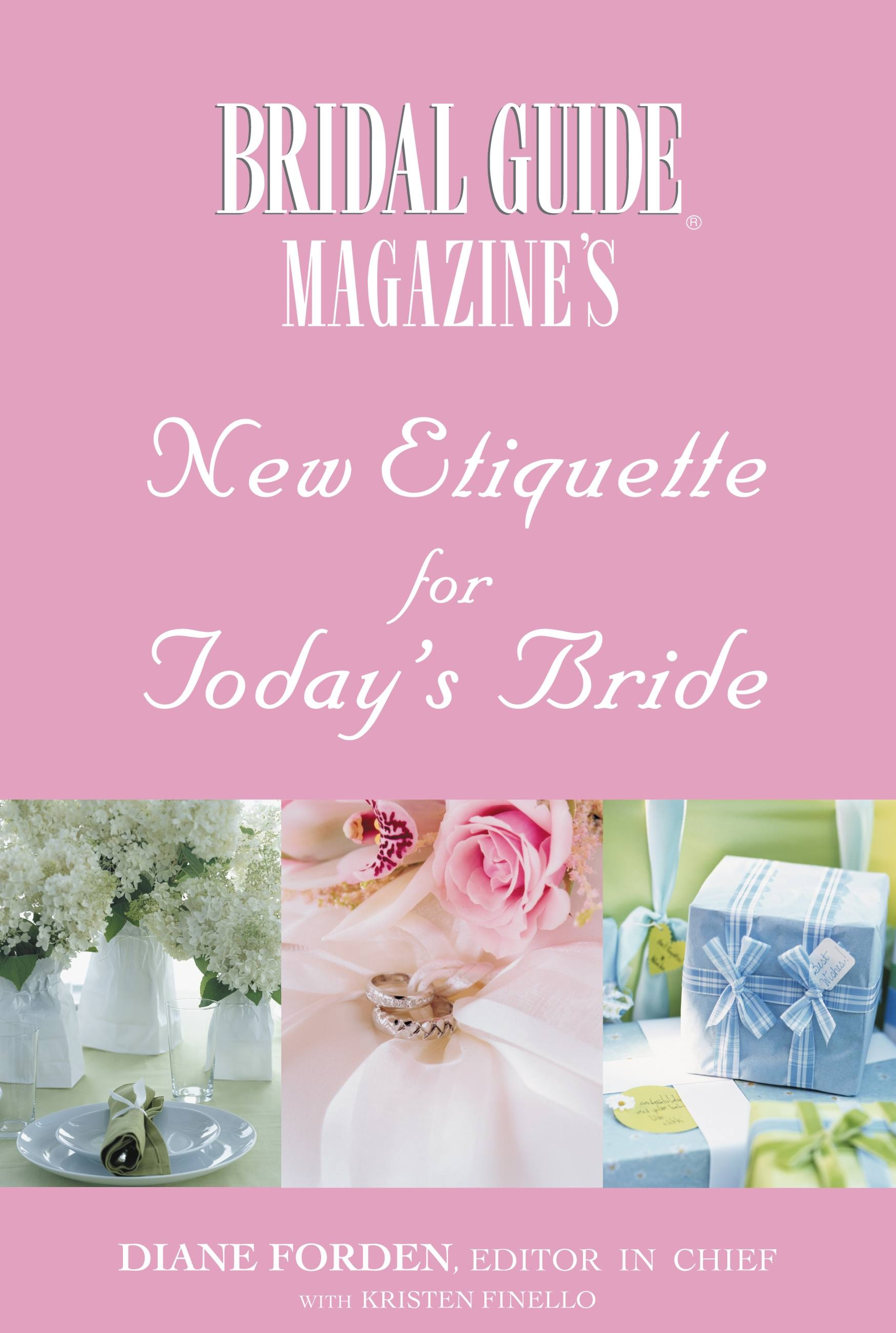 Bridal Guide (R) Magazine's New Etiquette for Today's Bride