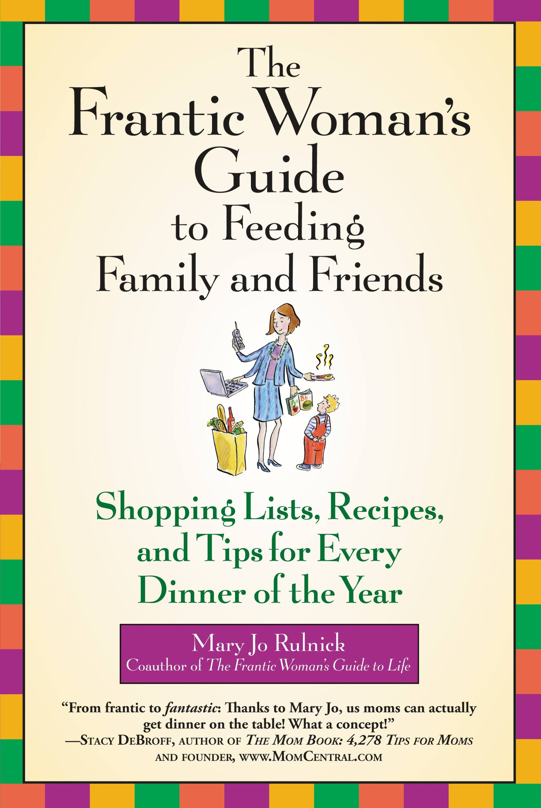 The Frantic Woman's Guide to Feeding Family and Friends