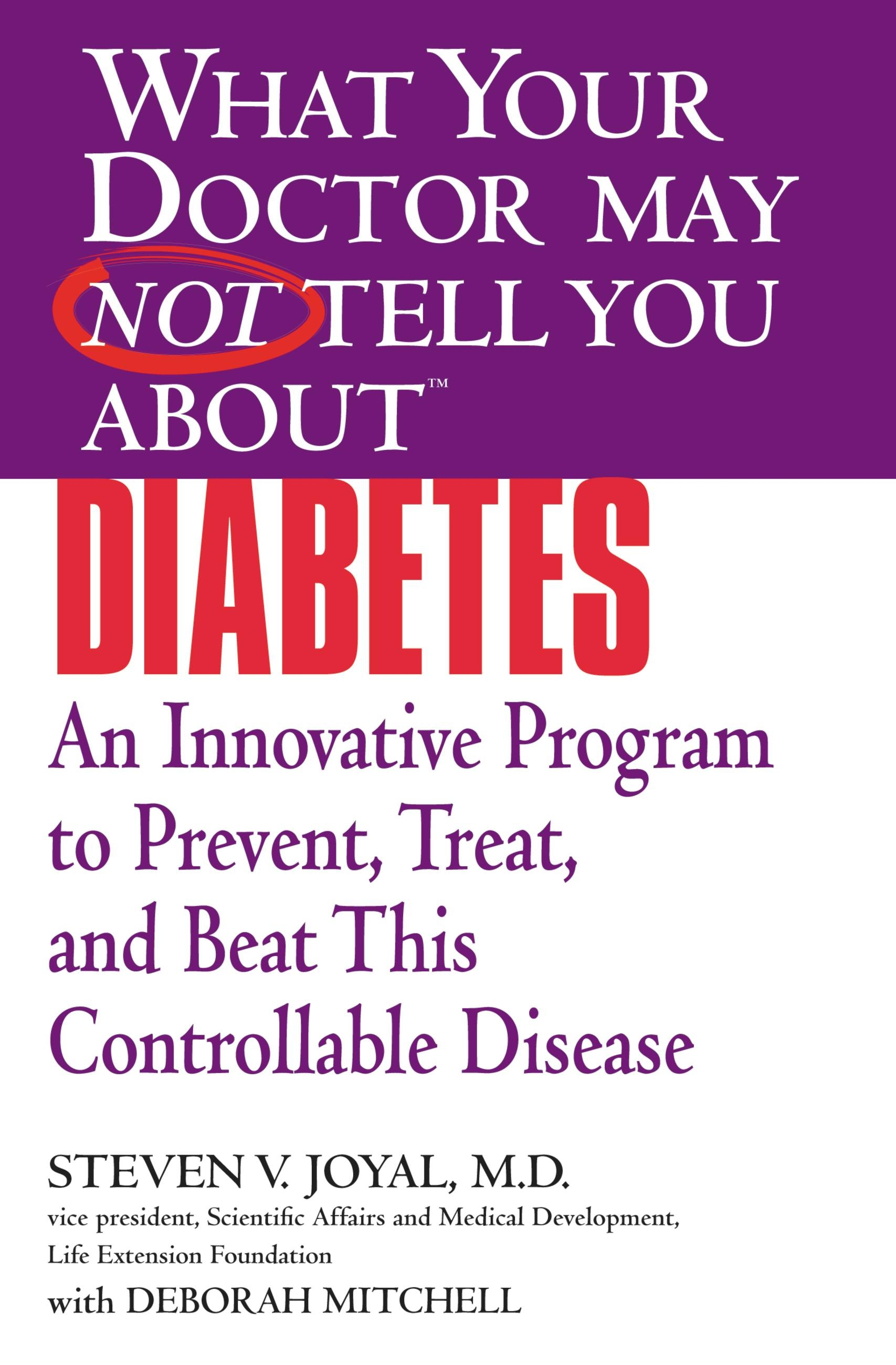 What Your Doctor May Not Tell You About(TM) Diabetes