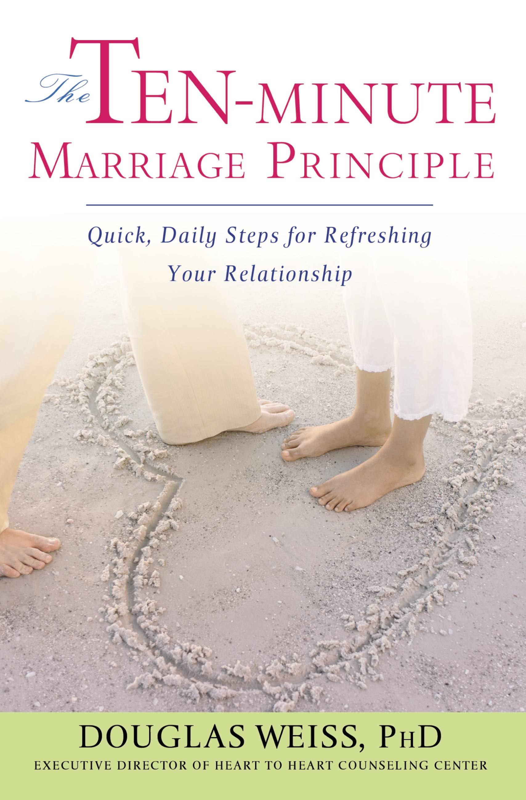 The Ten-Minute Marriage Principle