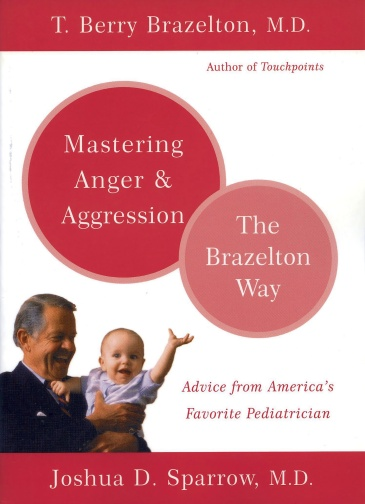 Mastering Anger and Aggression - The Brazelton Way