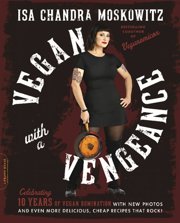 Vegan with a Vengeance, 10th Anniversary Edition