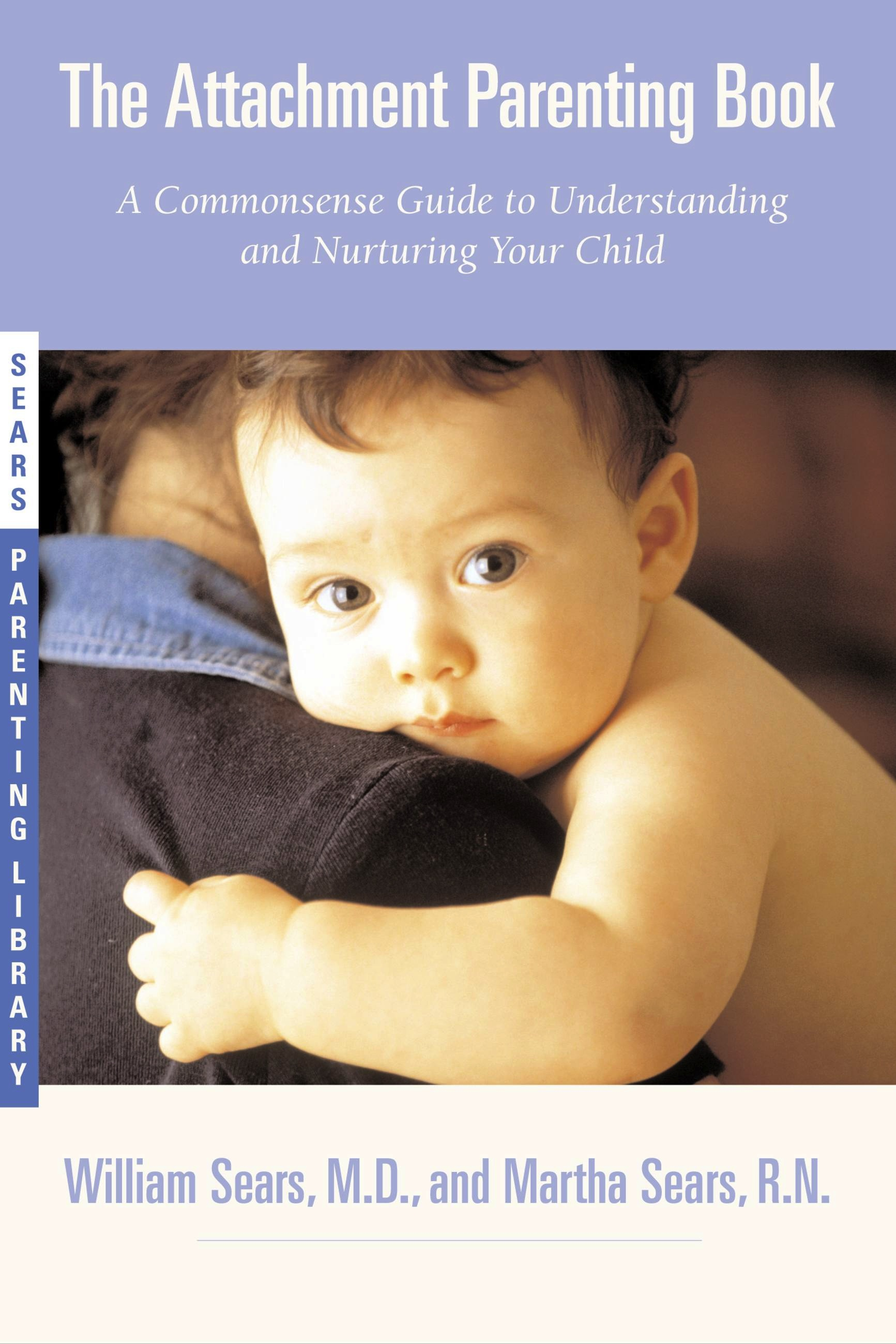Attachment Parenting Book, The