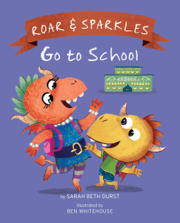 Roar and Sparkles Go to School