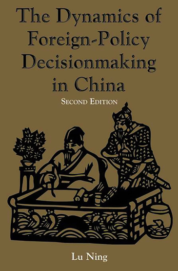 The Dynamics Of Foreign-policy Decisionmaking In China