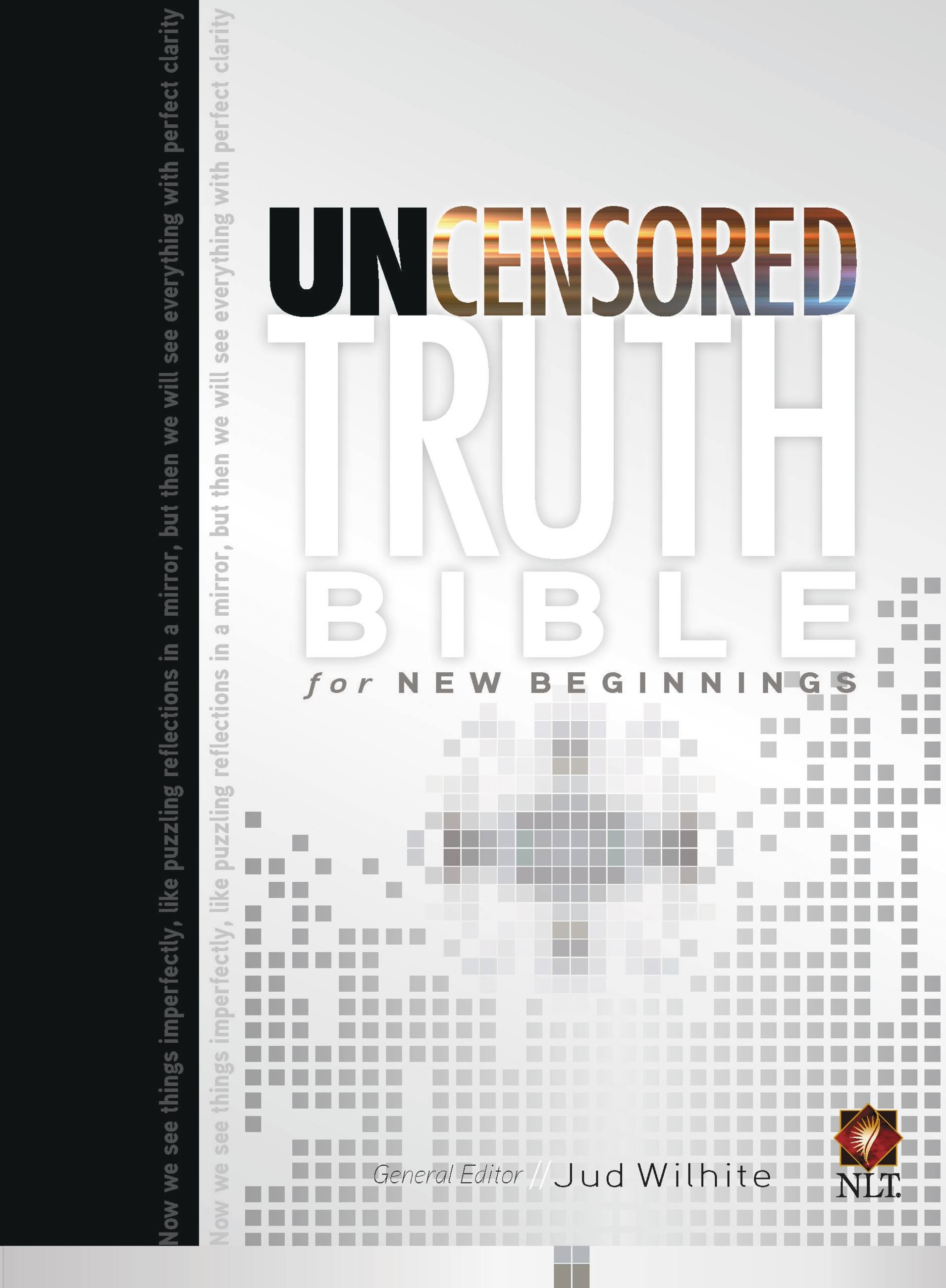 The Uncensored Truth Bible for New Beginnings