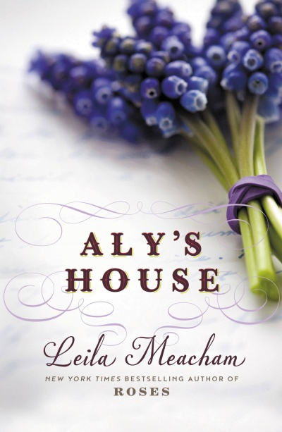 ALY'S HOUSE by Leila Meacham