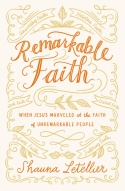 Remarkable Faith