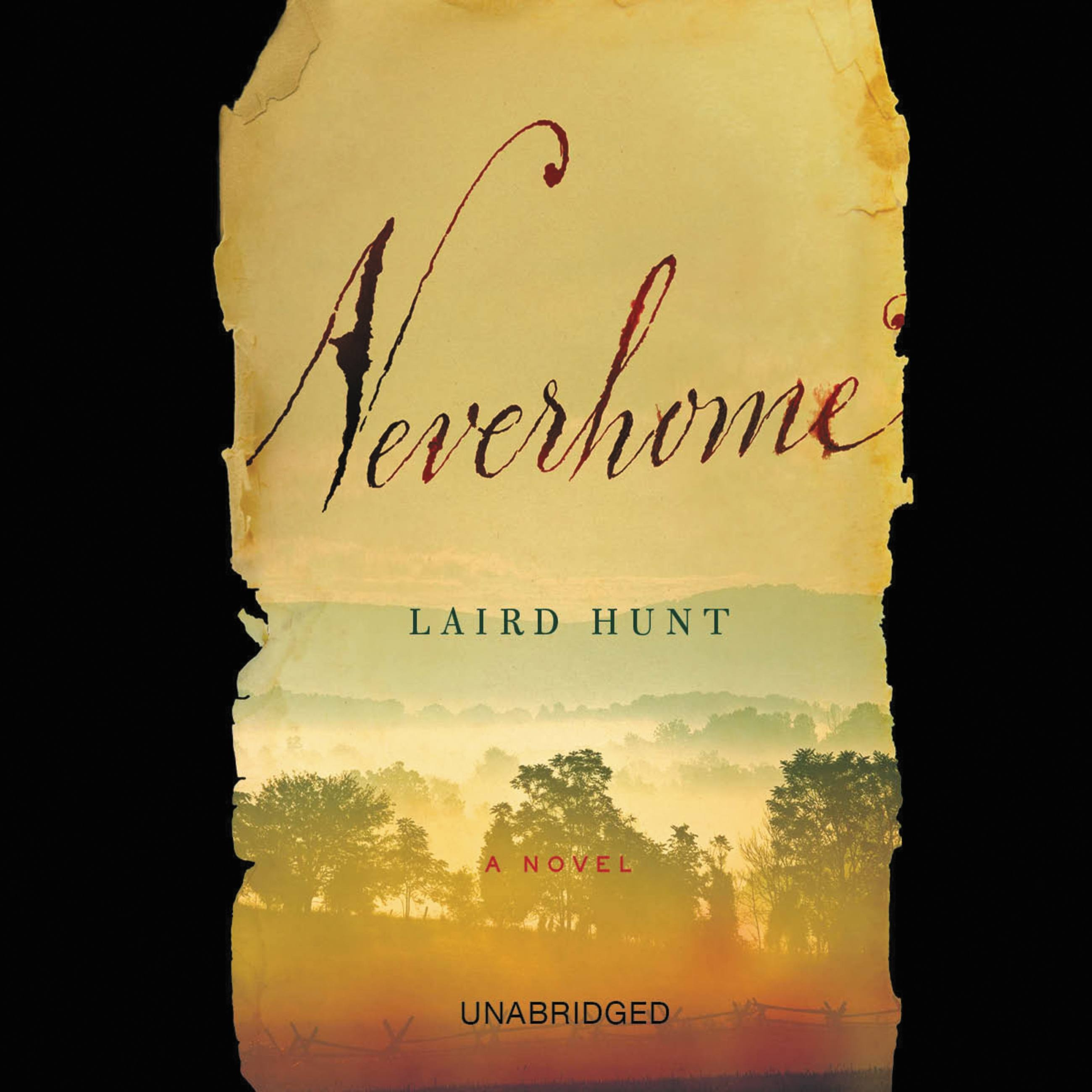 Neverhome: A Novel by Laird Hunt Reading Guide-Book Club ...