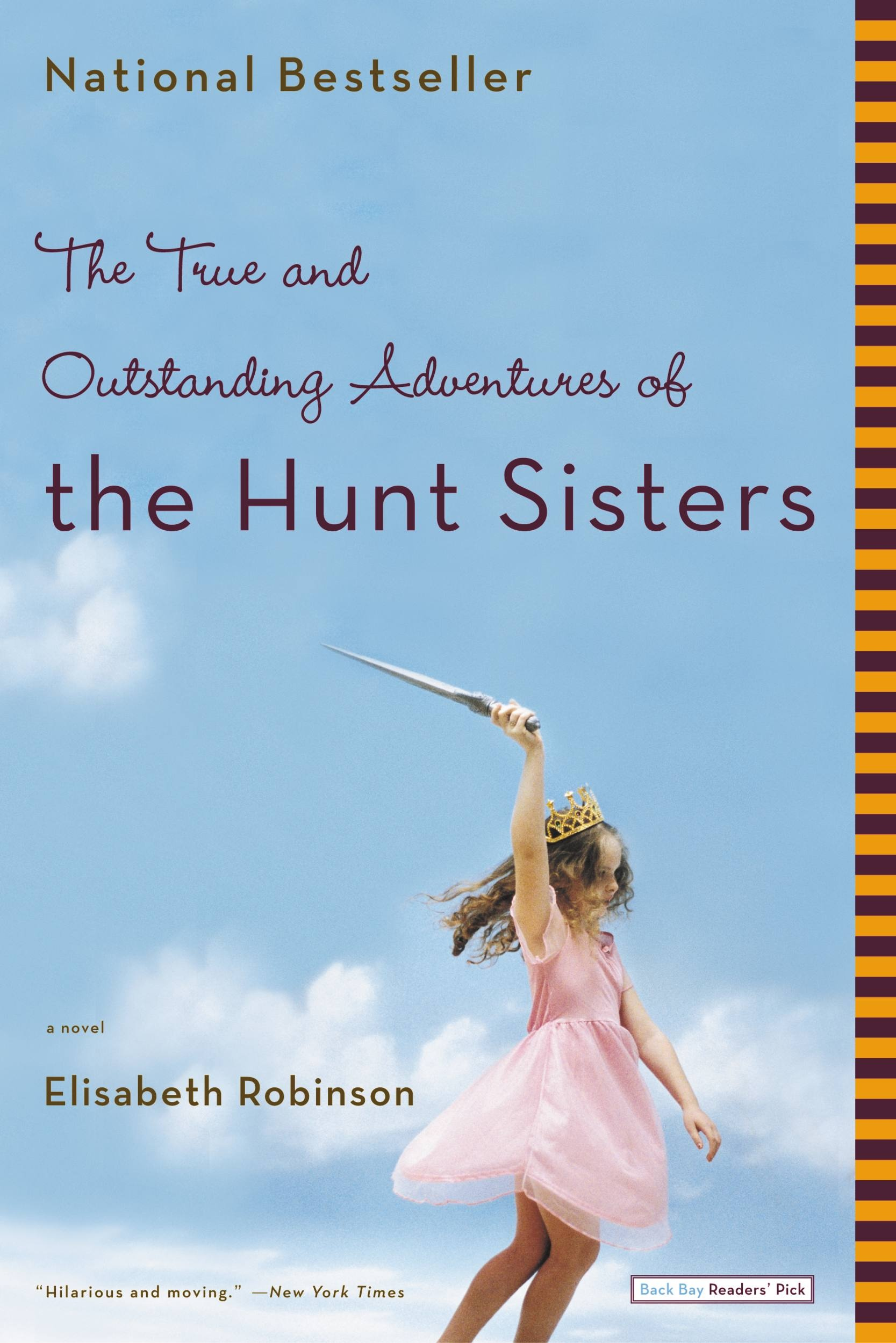True and Outstanding Adventures of the Hunt Sisters, The
