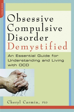 Obsessive-Compulsive Disorder Demystified