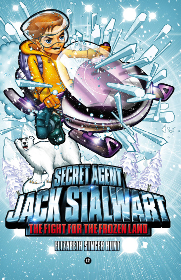 Secret Agent Jack Stalwart: Book 12: The Fight for the Frozen Land: The Arctic