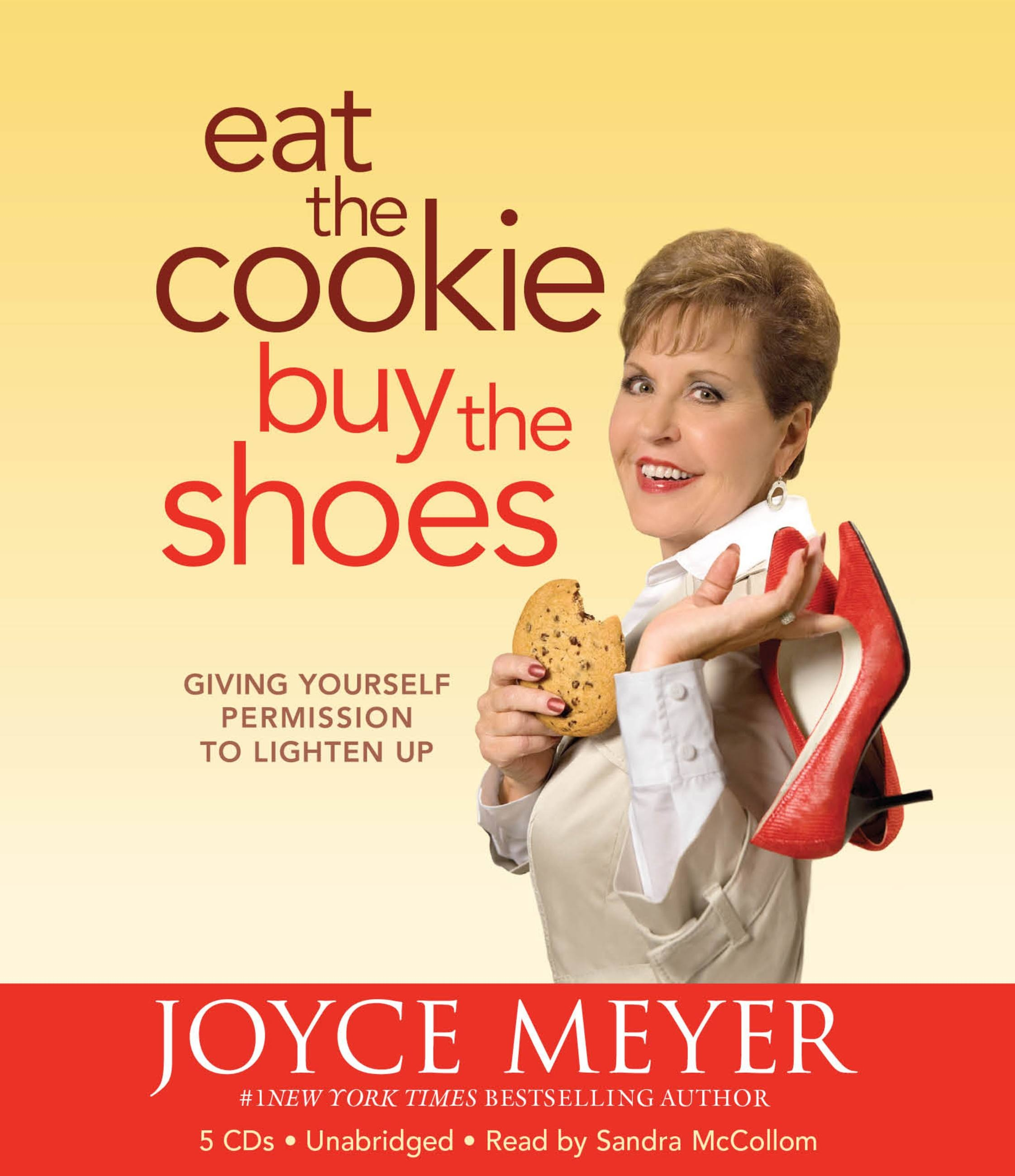 Eat the Cookie...Buy the Shoes