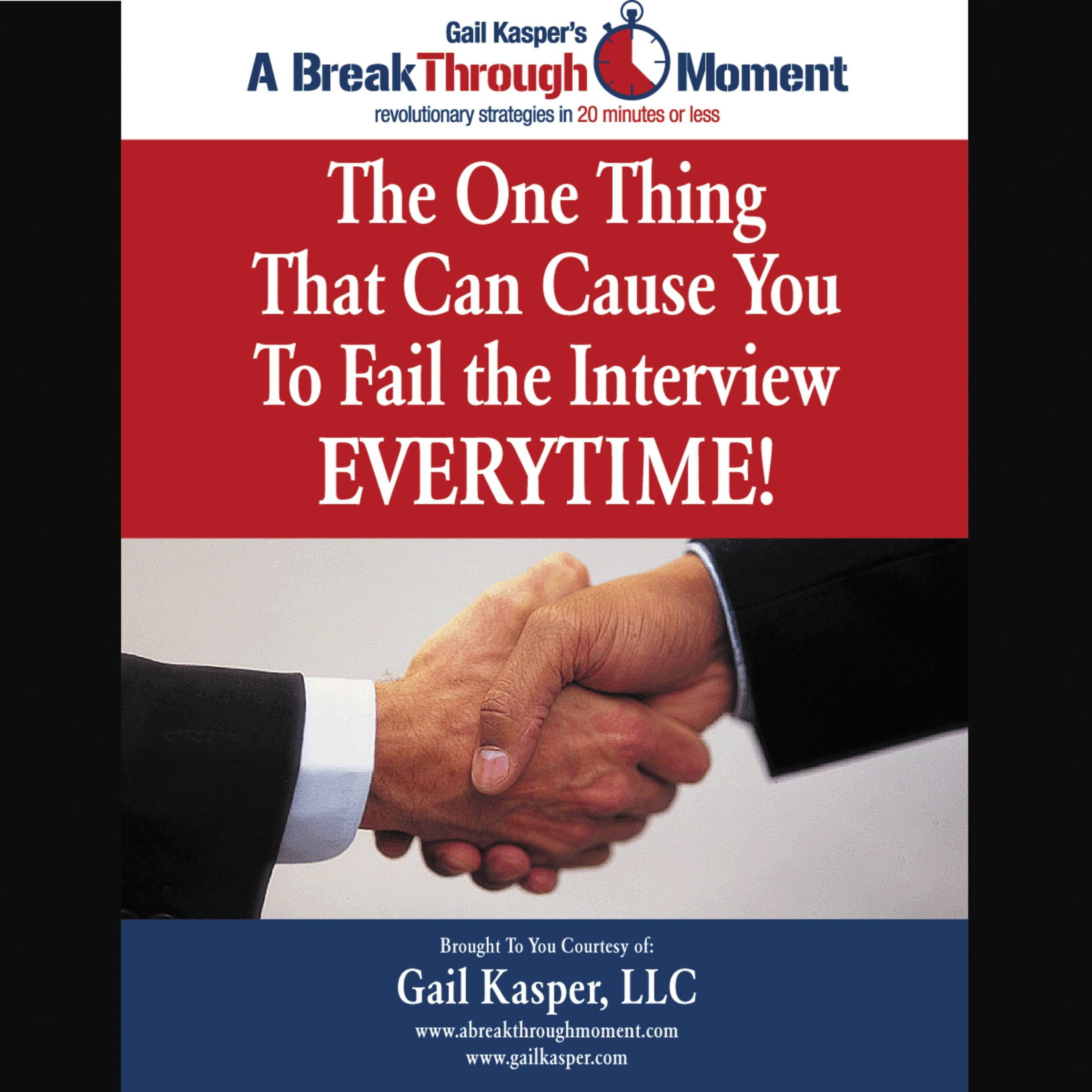The One Thing That Can Cause You to Fail the Interview Every Time!