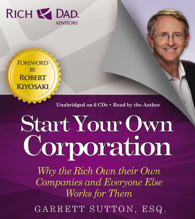 Rich Dad Advisors: Start Your Own Corporation